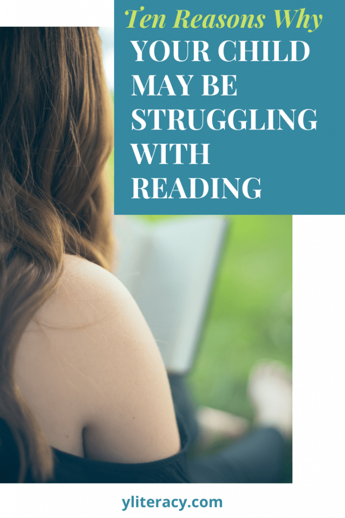 Ten reasons why your child may be struggling with reading; difficulty reading student; difficulty in reading;  struggling readers middle school; homeschool reading; reading is hard; #readinghelp #strugglingreaders