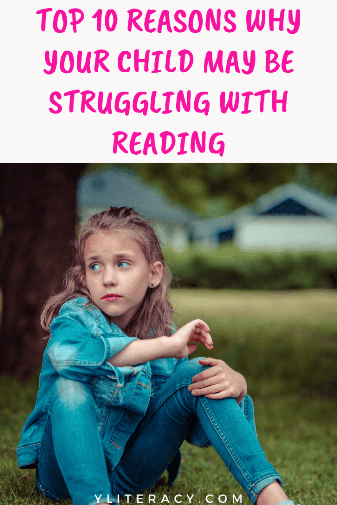 Top 10 reasons why your child may be struggling with reading; homeschool reading comprehension; reading support struggling readers; reading support for parents; reading disorders; reading processing disorder; dyslexia signs of; #readinghelp #helpforstrugglingreaders