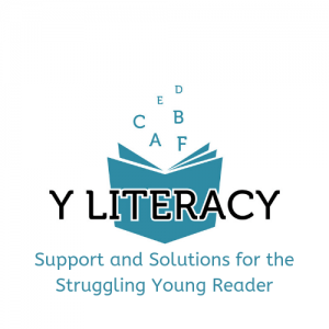 Y Literacy - Support and Solutions for the Struggling Young Reader